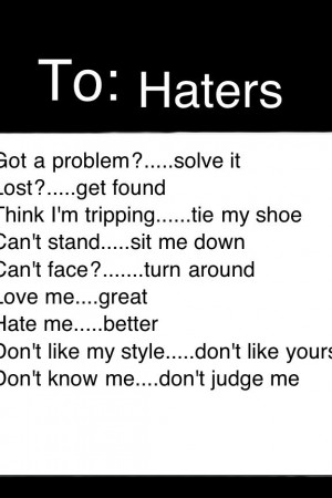 Quotes About Haters And Fakes Haha xx #quotes #haters