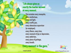 Every moment is the guru