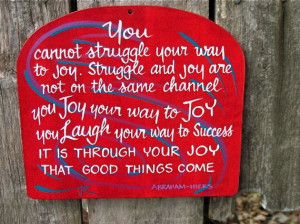 It Is Through Your Joy That Good Things Come - Joy Quotes