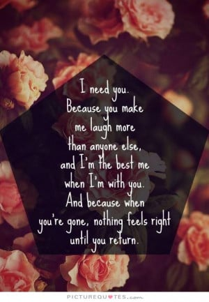 Im Lost Without You Quotes I need you