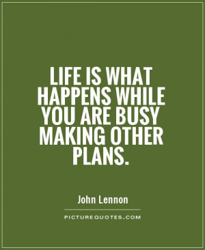 Life Quotes John Lennon Quotes Busy Quotes Plans Quotes
