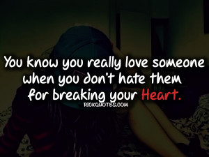 heart brake quotes you don t hate them heart brake quotes you don t ...