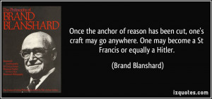 quote once the anchor of reason has been cut one s craft may go ...