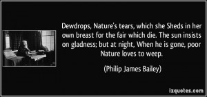 Dewdrops, Nature's tears, which she Sheds in her own breast for the ...