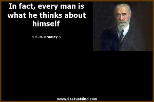 what he thinks about himself F H Bradley Quotes StatusMind