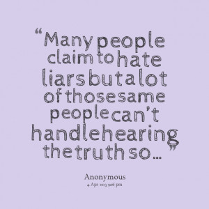 ... -many-people-claim-to-hate-liars-but-a-lot-of-those-same-people.png