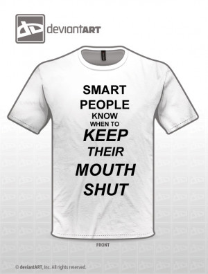Smart People Know When to Keep Their Mouth Shut by CensingArt