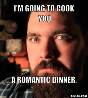 going to cook you, a romantic dinner.