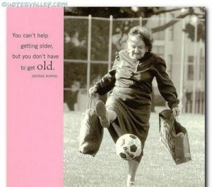 You cant help getting older but you dont have to get old