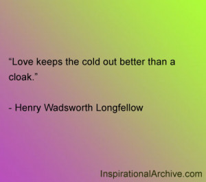 Love keeps the cold out better than a cloak.