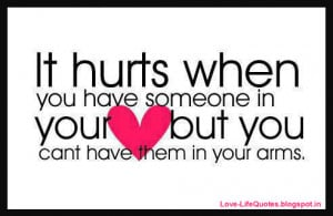 It hurts when you have someone in your heart