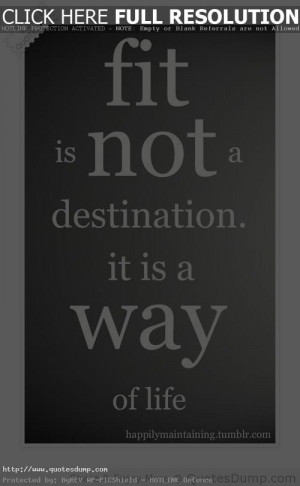 fit is not a destination it is a way of life quote