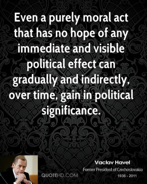 vaclav-havel-vaclav-havel-even-a-purely-moral-act-that-has-no-hope-of ...