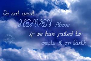 Heaven Quote: Do not await Heaven Above if we... Heaven-(2)