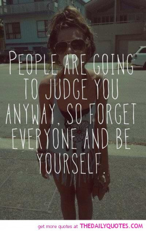 people-judge-be-yourself-quote-pictures-quotes-teen-pic-images.jpg