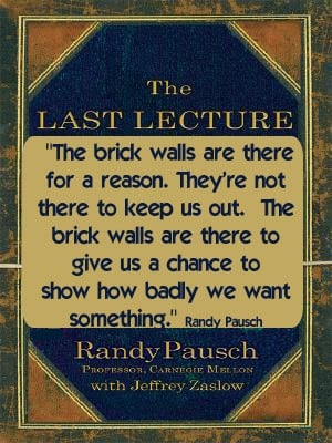 Quote from The Last Lecture by Randy Pausch. Read a review at http ...