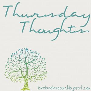 Thursday Thoughts v.12