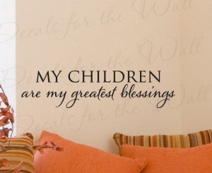 Children are my Greatest Blessings Baby Decorative Wall Decal Quote
