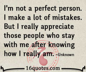 not a perfect person. I make a lot of mistakes. But I really ...