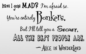 alice in wonderland quote have i gone mad vinyl wall art a