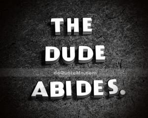 the_dude_abides_big_labowski_quote_print