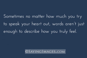 Sometimes, words aren't just enough to describe how you truly feel