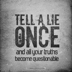 Tell A Lie Once Quote Picture