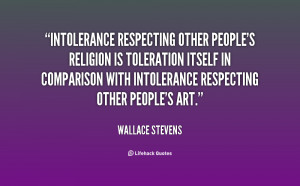 Intolerance respecting other people's religion is toleration itself in ...
