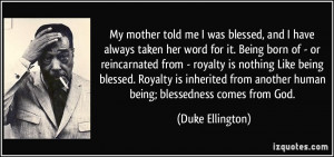 Being Blessed By God Quotes More duke ellington quotes