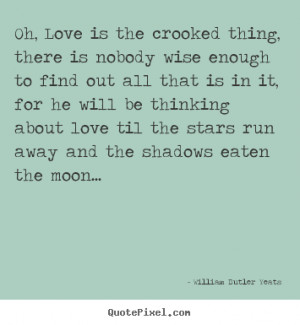 eaten the moon william butler yeats more love quotes success quotes ...