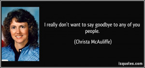really don't want to say goodbye to any of you people. - Christa ...