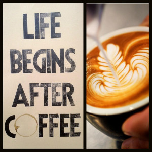 Funny Morning Coffee Quotes Life begins after coffee