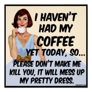 Source: http://www.zazzle.com/coffee_killer_poster-228430004189588347 ...