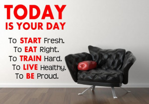 ... your day. To Start fresh. To Eat Right...' Giant Motivational Quote Wa
