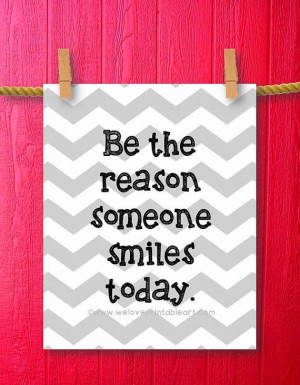 Inspirational Quotes about Life - Be the reason someone smiles today.