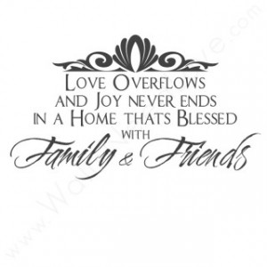 Joy never ends in a home with Family ~ Family Quote