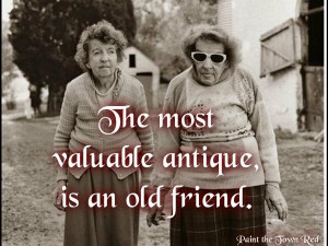 The Most Valuable Antique Is An Old Friend