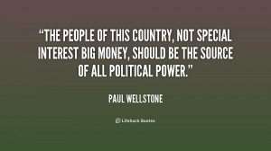 The people of this country, not special interest big money, should be ...