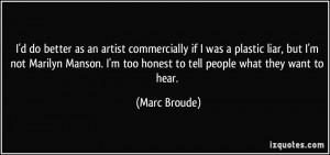 ... plastic-liar-but-i-m-not-marilyn-manson-i-m-marc-broude-355656.jpg