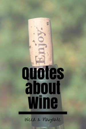 Quotes About Wine That Will Help You Live a Better Life