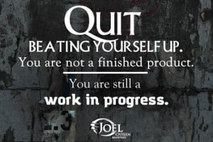 Joel Osteen Motivation Work In Progress Picture Quote