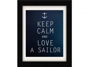 Keep Calm and Love a Sailor, Nautical Print Nautical Quote, Nursery ...