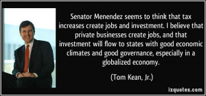 Senator Menendez seems to think that tax increases create jobs and ...