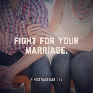 in Christ and fight for our marriage; fight for our family. Fighting ...