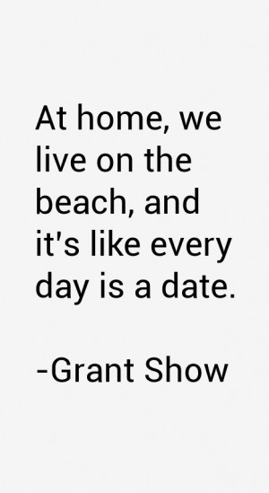 Grant Show Quotes amp Sayings