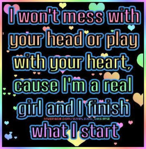 Won't Mess With Your Head Or Play With Your Heart