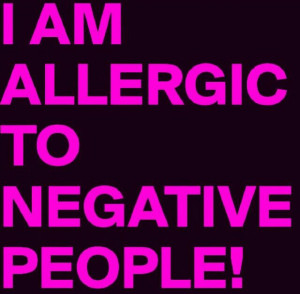Im allergic to negative people
