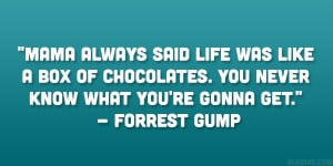 """... . You never know what you're gonna get."""" – Forrest Gump"""
