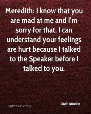 You Are Mad at Me
