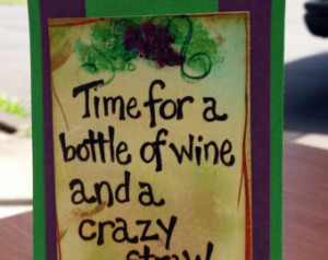 wine quote. Wine tag is a great addition to any wine bottle. Great ...